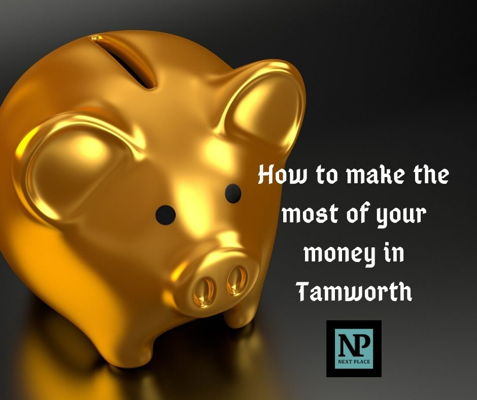 How to make the most of your money in Tamworth