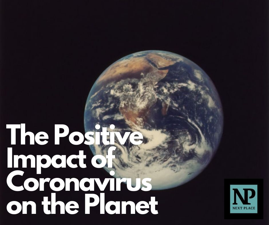 The Positive Impact of Coronavirus on the Planet