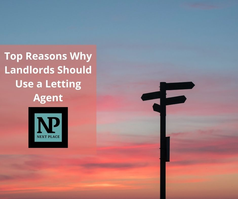 Top Reasons Why Landlords Should Use a Letting Agent